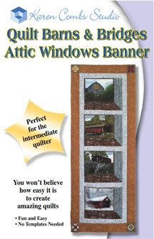 Quilt Barns and Bridges Attic Windows Banner